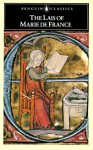 The Lais of Marie de France - Marie de France, Keith Busby, Glyn S. Burgess