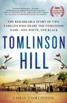 Tomlinson Hill: Sons of Slaves, Sons of Slaveholders - Chris Tomlinson