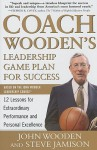 Coach Wooden's Leadership Game Plan for Success: 12 Lessons for Extraordinary Performance and Personal Excellence - John Wooden, Steve Jamison