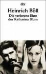 Die Verlohrene Ehre der Katharina Blum - Heinrich Böll