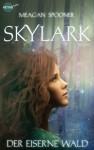 Skylark - Der eiserne Wald - Meagan Spooner