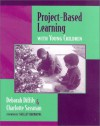Project-Based Learning with Young Children - Deborah Diffily, Charlotte Sassman