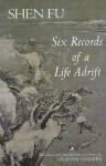 Six Records of a Life Adrift - Fu Shen, Graham Sanders