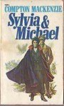 Sylvia & Michael; the later adventures of Sylvia Scarlett - Compton Mackenzie
