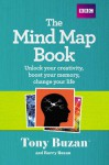 The Mind Map Book: Unlock Your Creativity, Boost Your Memory, Change Your Life - Tony Buzan