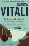 La figlia del podestà - Andrea Vitali