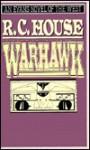 Warhawk - R. C. House