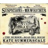 The Suspicions Of Mr. Whicheror, The Murder At Road Hill House - Kate Summerscale