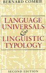Language Universals and Linguistic Typology: Syntax and Morphology - Bernard Comrie