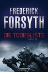Die Todesliste: Thriller (German Edition) - Frederick Forsyth, Rainer Schmidt