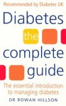 Diabetes: The Complete Guide - The Essential Introduction to Managing Diabetes - Rowan Hillson