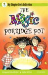 Oxford Reading Tree: All Stars: Pack 1: The Magic Porridge Pot - Margaret McAllister, Peter Utton