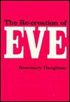 The Re-Creation of Eve - Rosemary Haughton