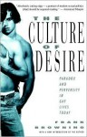 The Culture of Desire: Paradox and Perversity in Gay Lives Today - Frank Browning