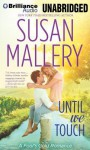 Until We Touch (Fool's Gold, #15) - Susan Mallery