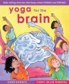 Yoga for the Brain: Daily Writing Stretches That Keep Minds Flexible and Strong - Dawn DiPrince, Cheryl Miller Thurston