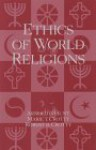 Ethics of World Religions: Opposing Viewpoints - A.D. Hunt, Marie T. Crotty, Robert B. Crotty