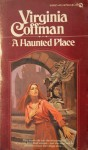 A Haunted Place - Virginia Coffman