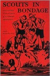 Scouts in Bondage and Other Violations of Literary Propriety - Michael Bell