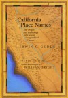 California Place Names: The Origin and Etymology of Current Geographical Names - Erwin G. Gudde, William Bright
