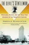 The Devil's Gentleman: Privilege, Poison, and the Trial That Ushered in the Twentieth Century - Harold Schechter