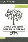 Para Que Estoy Aqui en la Tierra? Guia de Estudio: Seis Sesiones Para Grupos Pequenos O Para Estudios Individuales - Rick Warren