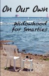 On Our Own - Widowhood for Smarties - Thelma Zirkelbach, Barbara B. Rollins, Becky Haigler
