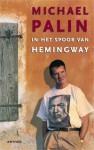 In het spoor van Hemingway - Michael Palin