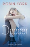 Deeper: A Novel - Robin York