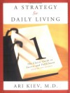 A Strategy for Daily Living: The Classic Guide to Success and Fulfillment - Ari Kiev