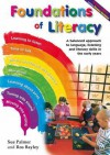 Foundations Of Literacy: A Balanced Approach To Language, Listening And Literacy Skills In The Early Years - Sue Palmer, Ros Bayley