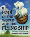 The Fool of the World and the Flying Ship - Christopher Denise