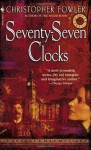 Seventy-Seven Clocks (Bryant & May Mysteries) - Christopher Fowler