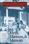The New Encyclopedia of Southern Culture, Volume 4: Myth, Manners, and Memory - Charles Reagan Wilson