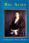 Big Alma: San Francisco's Alma Spreckels - Bernice Scharlach