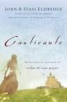 Cautivante: Revelando el misterio del alma de una mujer (Spanish Edition) - John Eldredge, Stasi Eldredge