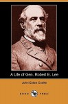 A Life of Gen. Robert E. Lee (Dodo Press) - John Esten Cooke