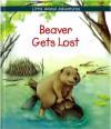 Beaver Gets Lost - Araine Chottin, Deborah Kovacs, Marcelle Geneste, Araine Chottin
