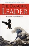 The Dancing Leader: Hening-Mengalir-Bertindak - Jusuf Sutanto
