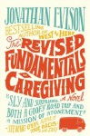The Revised Fundamentals of Caregiving: A Novel - Jonathan Evison