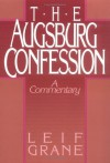 Augsburg Confession The - Leif Grane