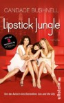 Lipstick Jungle - Candace Bushnell, Marlies Ruß