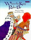 When the King Rides by - Margaret Mahy, Betina Ogden
