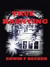 True Haunting - Edwin F. Becker