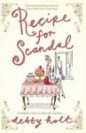 Recipe for Scandal - Debby Holt