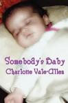 Somebody's Baby - Charlotte Vale Allen