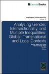 Analyzing Gender, Intersectionality, and Multiple Inequalities: Global, Transnational and Local Contexts - Esther Ngan-Ling Chow, Marcia Texler Segal, Tan Lin, Vasilikie Demos, Marcia Segal