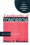 Landmarks of Tomorrow: A Report on the New - Peter F. Drucker