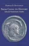 From Coins to History: Selected Numismatic Studies - Harold Mattingly