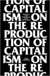On The Reproduction Of Capitalism: Ideology And Ideological State Apparatuses - Louis Althusser